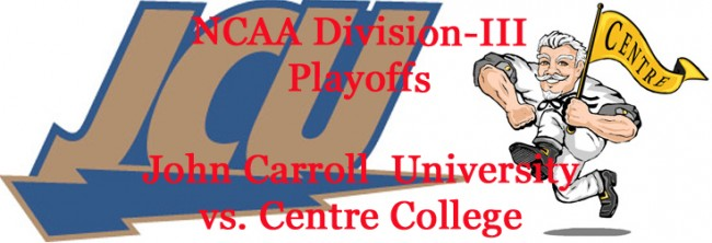 Division-III Football Playoffs: John Carroll University vs. Centre College