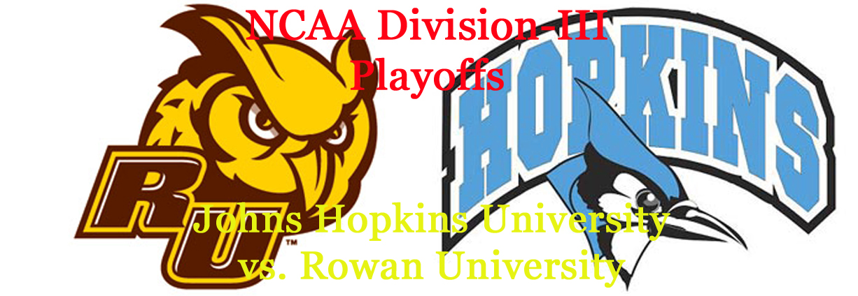 Division-III Football Playoffs: Johns Hopkins University vs. Rowan University