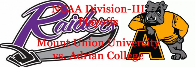 Division-III Football Playoffs: Mount Union University vs. Adrian College