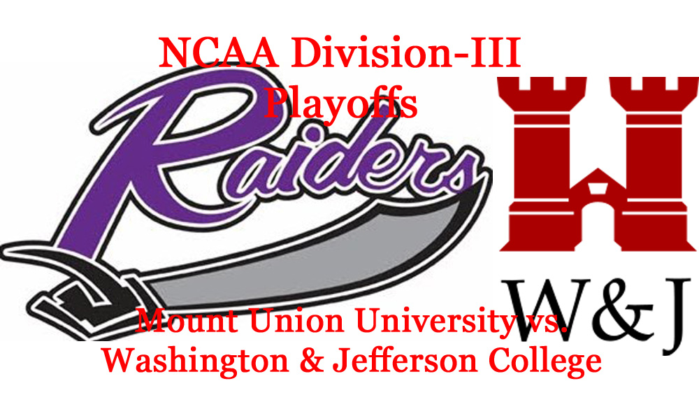 Division-III Football Playoffs: Round 2 Preview: Mount Union vs. Washington & Jefferson