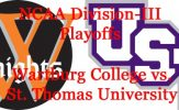 Division-III Football Playoffs: Wartburg College vs. St. Thomas University