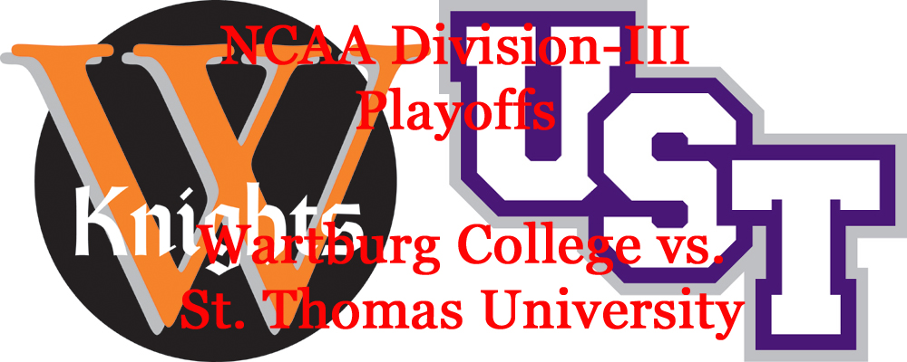 Division-III Football Playoffs: Wartburg College vs. St. Thomas University