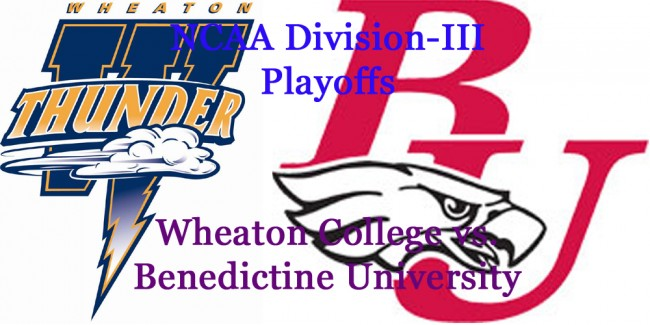 Division-III Football Playoffs: Wheaton College vs. Benedictine University