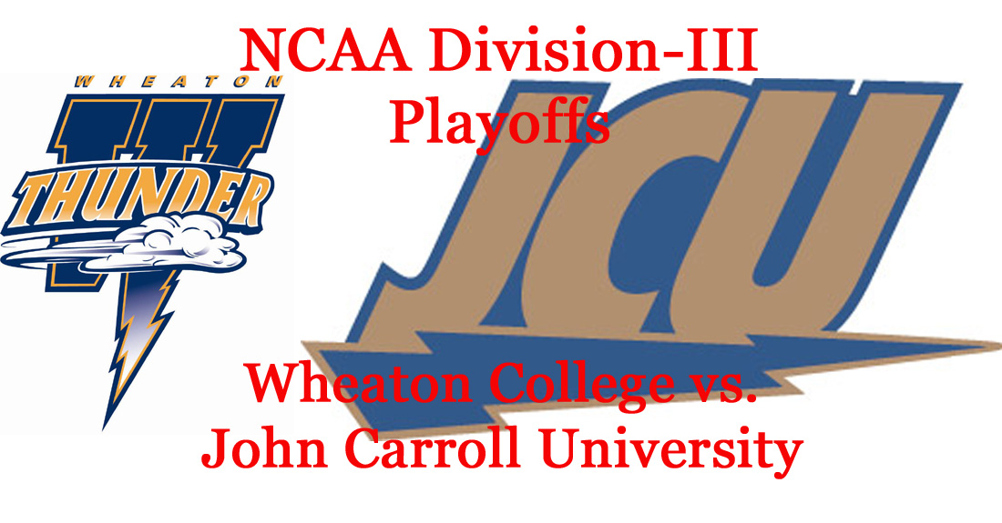 Division-III Football Playoffs: Round 2 Preview: Wheaton vs. John Carroll