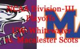 Division-III Football Playoffs: Wisconsin-Whitewater vs. Macalester College