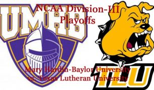 Division-III Football Playoffs: Mary Hardin-Baylor University vs. Texas Lutheran University