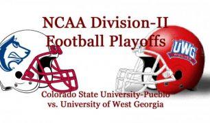 NCAA Division-II Football Semifinals: West Georgia vs. Colorado State-Pueblo