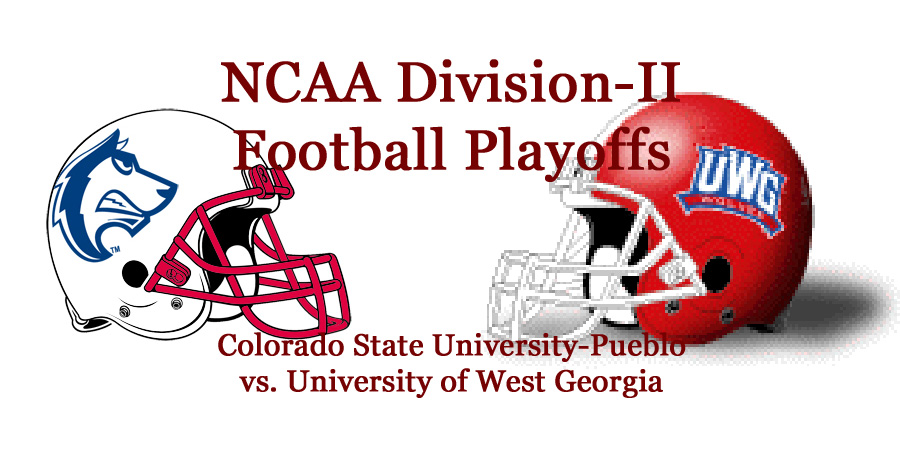 NCAA Division-II Football Semifinals: West Georgia vs. Colorado State-Pueblo