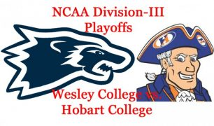 NCAA Division-III Football Playoffs, Round 3: Wesley vs. Hobart