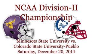 NCAA Division-II Football Championship: Minnesota State vs. Colorado State-Pueblo