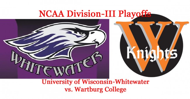 NCAA Division-III Football Playoffs, Round 3: Wisconsin-Whitewater vs. Wartburg