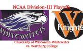 NCAA Division-III Football Playoffs, Round 3: Wisconsin-Whitewater vs. Wartburg