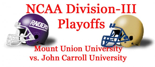 NCAA Division-III Football Playoffs, Round 3: Mount Union vs. John Carroll