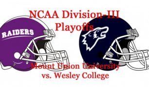 NCAA Division-III Football Playoffs Semifinals: Welsey vs. Mount Union