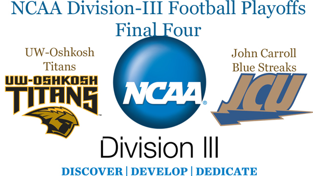 NCAA Division-III Football Semifinals: UW-Oshkosh vs. John Carroll