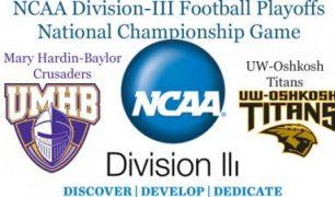 NCAA Division-III Football Championship: Mary Hardin-Baylor vs. UW-Oshkosh