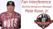 Fan Interference with Wichita Wingnuts Manager Pete Rose, Jr. – Season 2