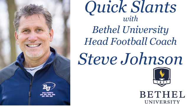 Quick Slants with Bethel University Head Football Coach Steve Johnson – Season 3