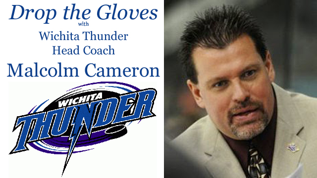 Drop the Gloves with Wichita Thunder Head Coach Malcolm Cameron – Season 2