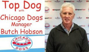 Top Dog with Chicago Dogs Manager Butch Hobson