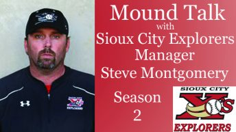 Mound Talk with Sioux City Explorers Manager Steve Montgomery – Season 2
