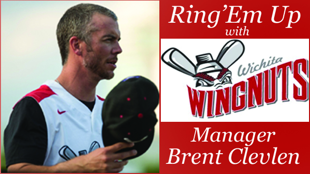 Ring'Em Up with Wichita Wingnuts Manager Brent Clevlen