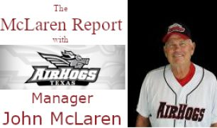 The McLaren Report with Texas AirHogs Manager John McLaren
