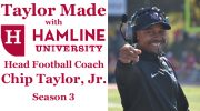 Taylor Made with Hamline University Head Football Coach Chip Taylor, Jr. – Season 3