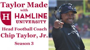 Taylor Made with Hamline University Head Football Coach Chip Taylor, Jr. - Season 3