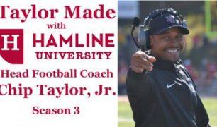 Taylor Made with Hamline University Head Football Coach Chip Taylor, Jr. - Season 3