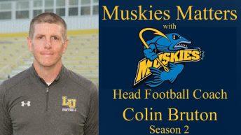 Muskies Matters with Lakeland University Head Football Coach Colin Bruton – Season 2