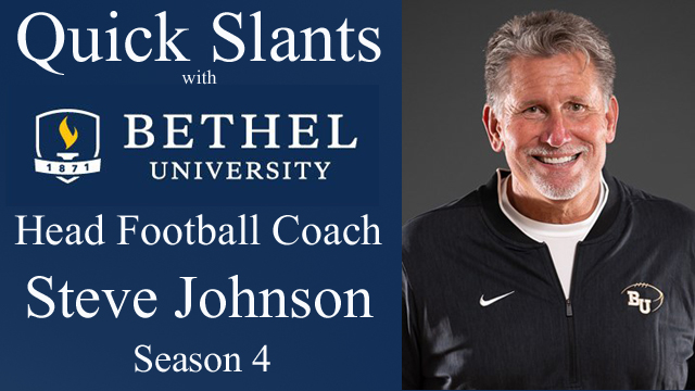 Quick Slants with Bethel University Head Football Coach Steve Johnson – Season 4