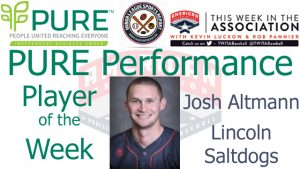 Lincoln Saltdogs IF Josh Altmann Named PURE Performance Player of the Week