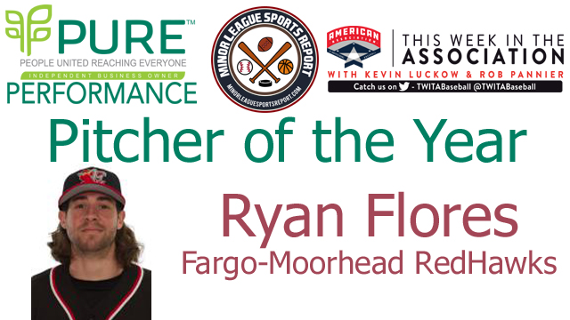 Fargo-Moorhead RedHawks RHP Ryan Flores Named PURE Performance Pitcher of the Year
