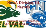 sion-III Football Playoffs: Delaware Valley College vs. Christopher Newport University