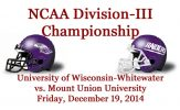 NCAA Division-III Championship: Wisconsin-Whitewater vs. Mount Union