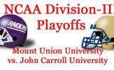 NCAA Division-III Football Playoffs, Round 3: Mount Union vs. John Carroll