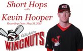 Short Hops with Kevin Hooper Wichita Wingnuts