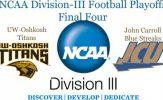 NCAA Division-III Football Semifinals: UW-Oshkosh vs. John Carroll
